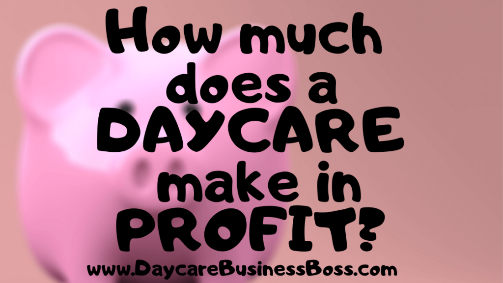 How much does a Daycare make in profit? - Daycare Business ...
